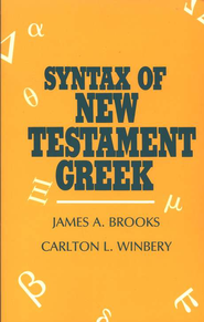 Syntax of New Testament Greek   -     By: James Brooks, Carlton Winbery