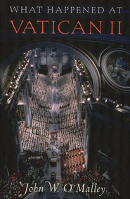 What Happened at Vatican II  -     By: John W. O'Malley