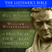 William Wilberforce: A Practical View of Real Christianity Audio CD  -     Narrated By: Max McLean     By: William Wiberforce