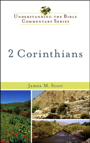 2 Corinthians: Understanding the Bible Commentary Series  -              By: James M. Scott