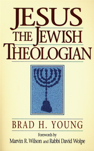 Jesus the Jewish Theologian   -     By: Brad H. Young