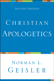 Christian Apologetics, Second Edition  -              By: Norman L. Geisler