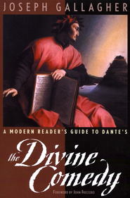 A Modern Reader's Guide to Dante's The Divine Comedy   -     By: Joseph Gallagher