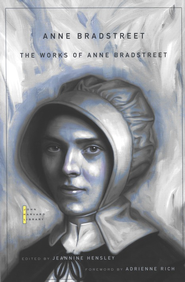The Works of Anne Bradstreet   -     Edited By: Jeannine Hensley     By: Edited by Jeannine Hensley