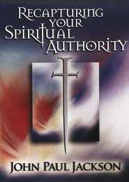 Recapturing Your Spiritual Authority, DVD   -              By: John Paul Jackson