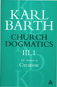 Church Dogmatics III.1 The Doctrine of Creation The Work of Creation  -     By: Karl Barth