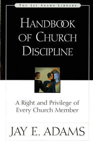 Handbook of Church Discipline   -              By: Jay E. Adams