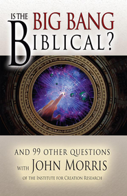 Is the Big Bang Biblical? And 99 Other Questions  -     By: John D. Morris