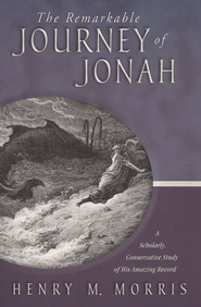 The Remarkable Journey of Jonah       -              By: Henry M. Morris
