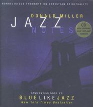 Jazz Notes: Improvisations On Blue Like Jazz With CD  -     By: Donald Miller