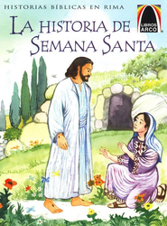 La Historia de Semana Santa  (The Week That Led to Easter)  -