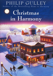 Christmas in Harmony   -              By: Philip Gulley