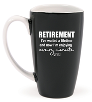 Retirement, I've Waited a Lifetime Mug  -