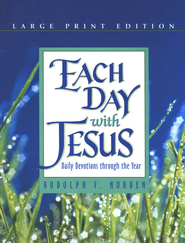 Each Day with Jesus (Large-Print Edition)   -     By: Rudolph F. Norden