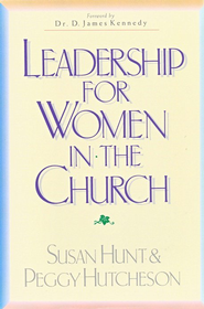Leadership for Women in the Church   -     By: Susan Hunt, Peggy Hutcheson