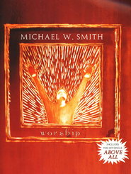 Worship, Folio   -     By: Michael W. Smith