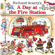 Richard Scarry's A Day at the Fire Station  -     By: Huck Scarry