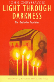 Light Through Darkness: The Orthodox Tradition   -              By: John Chryssavgis