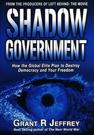 Shadow Government   -     By: Grant R. Jeffrey
