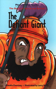 Phonetic Bible Stories: The Defiant Giant, The Story  of David and Goliath  -     By: Claudia Courtney, Larry Nolte