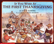 If You Were at The First Thanksgiving     -     By: Anna Kamma