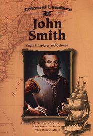 John Smith: English Explorer and Colonist   -     Edited By: Arthur M. Schlesinger Jr.     By: Tara Baukus Mello