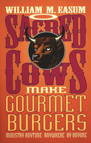 Sacred Cows Make Gourmet Burgers   -     By: William Easum