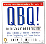 QBQ-The Question Behind the Question Audiobook on CD  -     By: John G. Miller