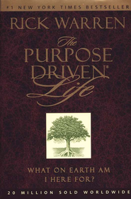 The Purpose-Driven Life   -              By: Rick Warren