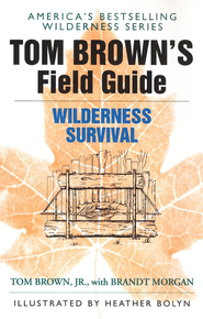 Tom Brown's Guide to Wilderness Survival   -     By: Tom Brown, Heather Bolyn, Brandt Morgan