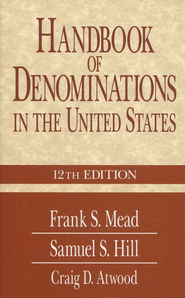 Handbook of Denominations 12th Edition  -     By: Frank S. Mead, Samuel S. Hill, Craig D. Atwood