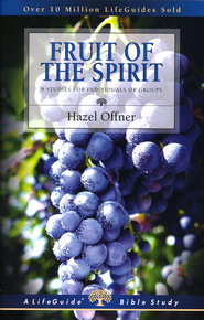 Fruit of the Spirit LifeGuide Topical Bible Studies  -     By: Hazel Offner