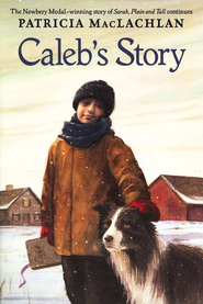 Caleb's Story  -     By: Patricia MacLachlan