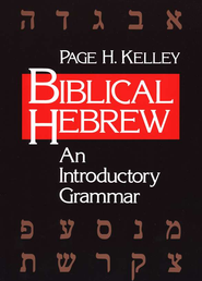 Biblical Hebrew: An Introductory Grammar   -     By: Page Kelley