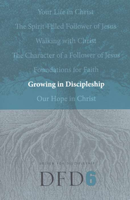 DFD 6 Growing in Discipleship  -