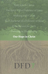 DFD 7 Our Hope in Christ  -