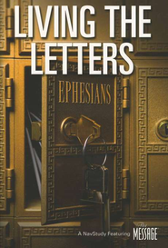 Living the Letters in Ephesians   -     By: The Navigators
