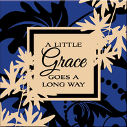 A Little Grace Goes a Long Way Magnet  -