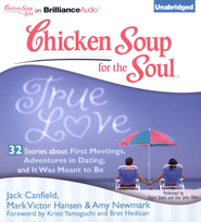 True Love: 32 Stories about First Meetings, Adventures in Dating, and It Was Meant to Be - Unabridged Audiobook on CD  -     By: Jack Canfield, Mark Victor Hansen