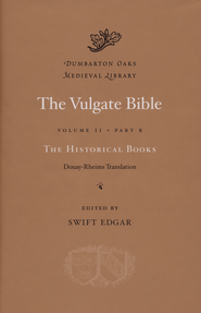 The Vulgate Bible, Volume II: Part B  -     Edited By: Swift Edgar     By: Swift Edgar, ed.