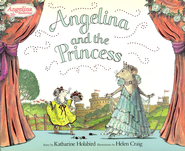 Angelina and the Princess  -     By: Katharine Holabird