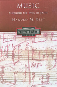 Music Through Eyes of Faith  -     By: Harold M. Best