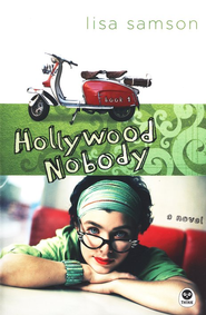 Hollywood Nobody, Hollywood Nobody Series #1  -     By: Lisa Samson