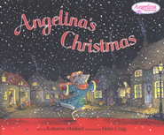 Angelina Ballerina: Angelina's Christmas  -     By: Katharine Holabird     Illustrated By: Helen Craig