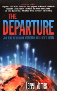 The Departure: God's Next Catastrophic Intervention   -     By: Terry James