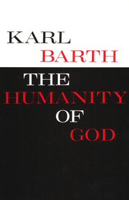 The Humanity of God   -     By: Karl Barth