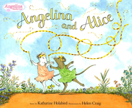 Angelina and Alice  -     By: Katharine Holabird