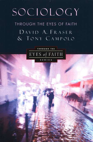 Sociology Through the Eyes of Faith  -     By: David A. Fraser, Tony Campolo