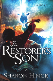 The Restorer's Son, Swords of Lyric Series #2   -              By: Sharon Hinck