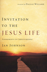 Invitation to the Jesus Life: Experiments in Christlikeness  -     By: Jan Johnson